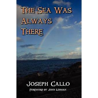 The Sea Was Always There by Callo & Joseph F.