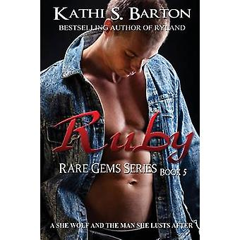 Ruby by Barton & Kathi S.