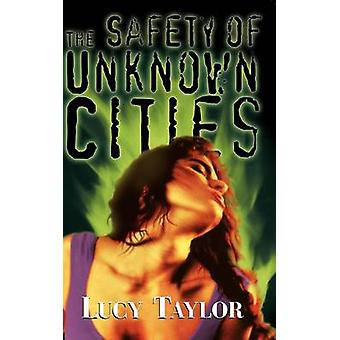 The Safety of Unknown Cities by Taylor & Lucy