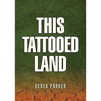 This Tattooed Land by Parker & Derek