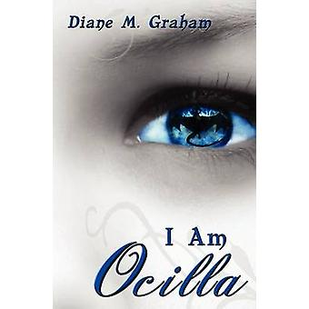 I Am Ocilla by Graham & Diane M.