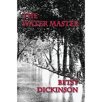 The Water Master by Dickinson & Betsy