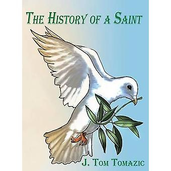 The History of a Saint by Tomazic & J. Tom