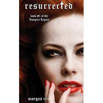Resurrected Book 9 in the Vampire Journals by Rice & Morgan