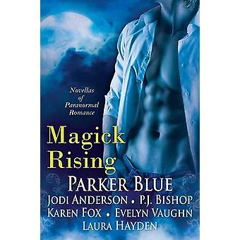 Magick Rising by Blue & Parker