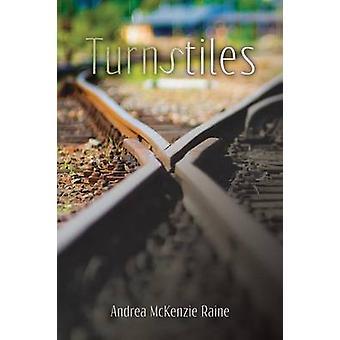 Turnstiles by Raine & Andrea McKenzie