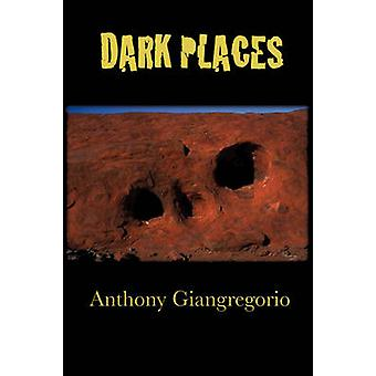 Dark Places by Giangregorio & Anthony