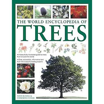 The World Encyclopedia of Trees by Tony Russell - Catherine Cutler -