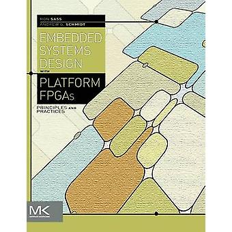 Embedded Systems Design with Platform FPGAs - Principles and Practices