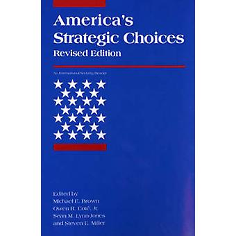 America's Strategic Choices by Michael E. Brown - 9780262522748 Book