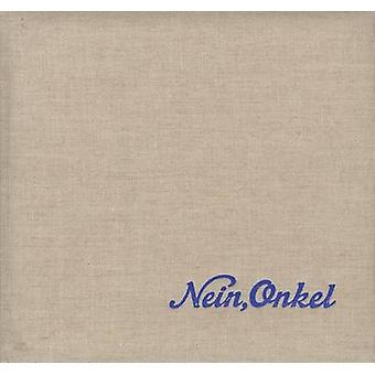 Nein - Onkel - Snapshots from Another Front - 1938-1945 by Ed Jones -