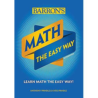 Math - The Easy Way by Anthony Prindle - 9781438012087 Book