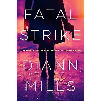 Fatal Strike by DiAnn Mills - 9781496427106 Book