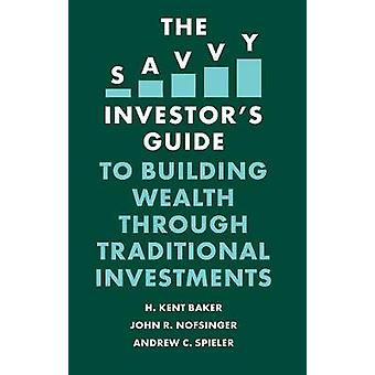 The Savvy Investor's Guide to Building Wealth Through Traditional Inv
