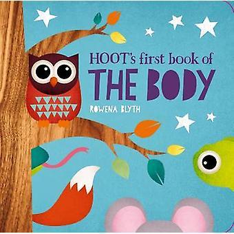 Hoot's First Book of the Body by Rowena Blyth - Rowena Blyth - 978191