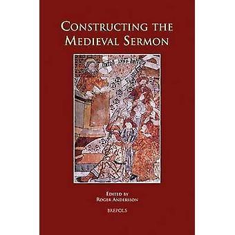 Constructing the Medieval Sermon by Roger Andersson - 9782503525891 B