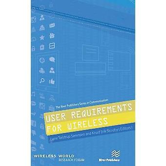User Requirements for Wireless by Lene Bogh Sorensen - Knub Erik Skou