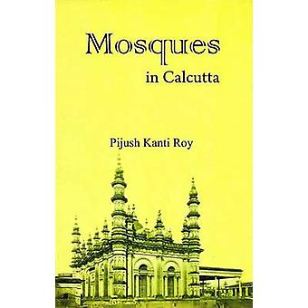 Mosques in Calcutta (with Colour Photographs) by Pijush Kanti Roy - 9