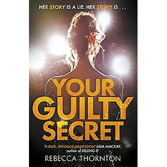 Your Guilty Secret - There's a dark side of fame they don't want you t