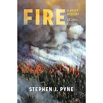 Fire - A Brief History by Stephen J. Pyne - 9780295746180 Book