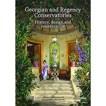Georgian and Regency Conservatories - History - design and conservatio
