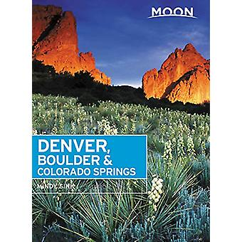 Moon Denver - Boulder & Colorado Springs (Second Edition) by Mind