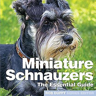 Miniture Schnauzers - The Essential Guide by Robert Duffy - 9781910843