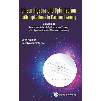 ペンシルベニア州のガリニア代数と機械学習への応用による最適化理論IIの基礎と、ペンシルベニア州のガリエ&ジャン・H・イヴによる機械学習の基礎と、ペンシルベニア州のUsaQuaintance&Jocelyn Univ