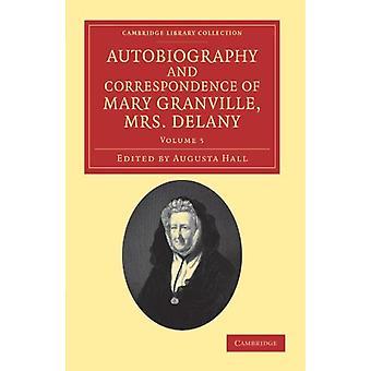Autobiografia e Correspondência de Mary Granville - Sra. Delany - Com