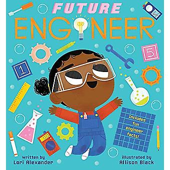 Future Engineer (Future Baby Boardbooks) von Lori Alexander - 97813383