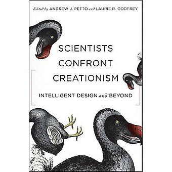 Scientists Confront Creationism - Intelligent Design and Beyond by And