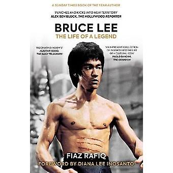 Bruce Lee - The Life of a Legend by Fiaz Rafiq - 9781909715950 Book