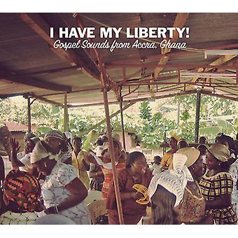 I Have My Liberty!: Gospel Sounds From Accra Ghana - I Have My Liberty!: Gospel Sounds From Accra Ghana [CD] USA import