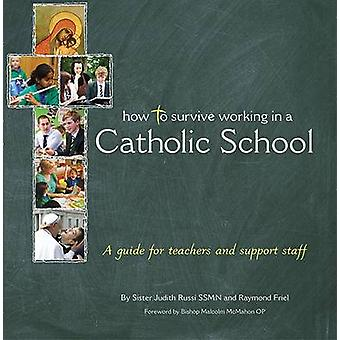 How to Survive Working in a Catholic School - A Guide for Teachers and