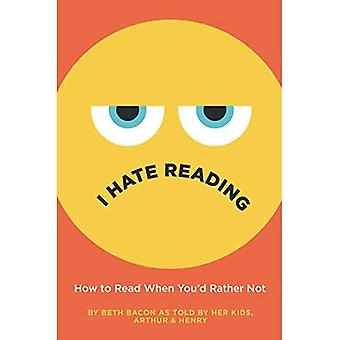 I Hate Reading: How to Read When You'd Liever Niet