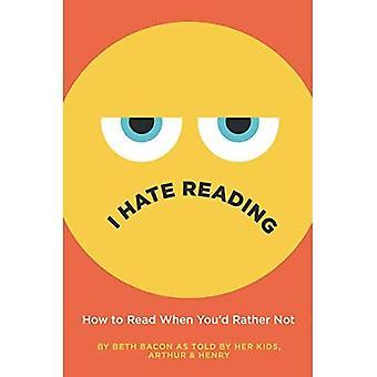 Inhoan lukemista: Kuinka lukea, kun olet'd mieluummin ei