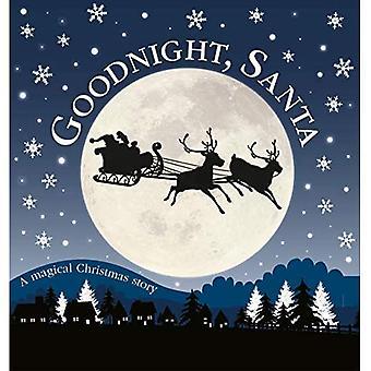 Goodnight, Santa: A Magicica Christmas Story [Livre de conseil]