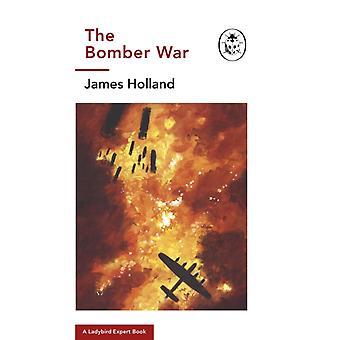 The Bomber War A Ladybird Expert Book van Holland & James