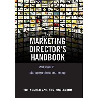 The Marketing Director's Handbook Volume 2: Managing Digital Marketing: 2020 (The Marketing Director's Handbook)