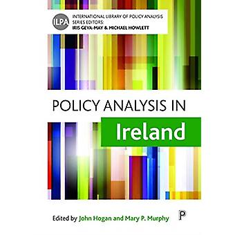 Policy Analysis in Ireland by Edited by John Hogan & Edited by Mary P Murphy
