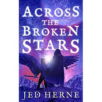 Across the Broken Stars by Jed Herne - 9780648681939 Book