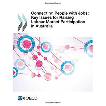 Connecting People with Jobs - Key Issues for Raising Labour Market Par