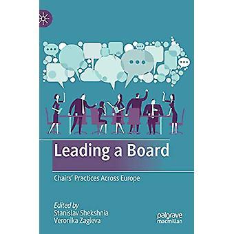 Leading a Board - Chairs' Practices Across Europe by Stanislav Shekshn