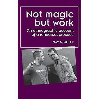 Not magic but work