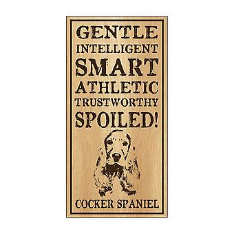 "Sign, Wood, Spoiled Cocker Spaniel, 5"" X 10"""