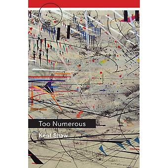 Too Numerous by Kent Shaw