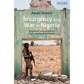 Insurgency and War in Nigeria by Omeni & Akali University of Leicester & UK