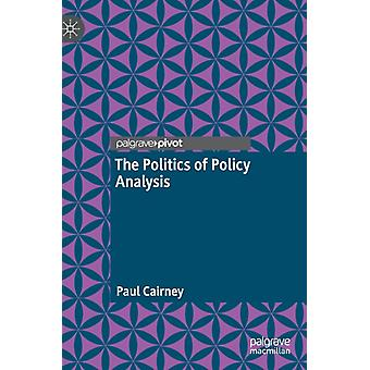 The Politics of Policy Analysis by Paul Cairney