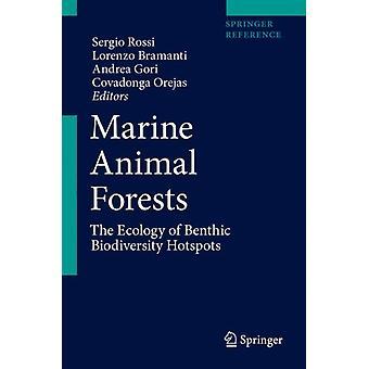 Marine Animal Forests von Sergio Rossi & Bearbeitet von Lorenzo Bramanti & Bearbeitet von Andrea Gori & Bearbeitet von Covadonga Orejas