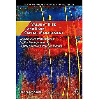 Value at Risk and Bank Capital Management: Risk Adjusted Performances, Capital Management and Capital Allocation Decision Making (Academic Press Advanced Finance Series)